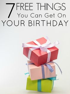 7 Free Things You Can Get On Your Birthday