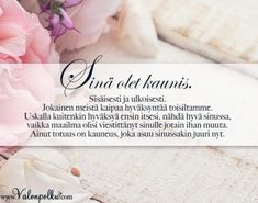 Sinä olet kaunis Motto, Place Cards, Life Quotes, Place Card Holders, Thoughts, Quotes About Life, Quote Life, Quotes On Life, Ideas