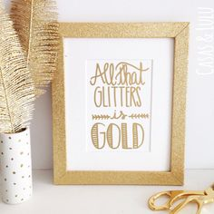 All That Glitters Is Gold With Frame