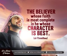 The believer whose faith is most complete is he whose character is best. Islamic Images, Islamic Videos, Islamic Quotes, Islamic Pictures, Hindi Quotes, Qoutes, Saw Quotes, Life Quotes, Hadith In English