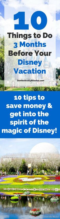 10 Things to Do 3 Months Before Your Disney Vacation to save money & get into the spirit of the magic of Disney!