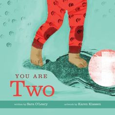 You are two by Sarah O'Leary. A baby's second year is full of memorable milestones. Walking, running, understanding more words, speaking their names, and forming first memories are all exciting achievements. You Are Two picks up where You Are One left off and looks back on each of these moments and more, inviting little ones and their parents to celebrate how much they have grown and discovered.