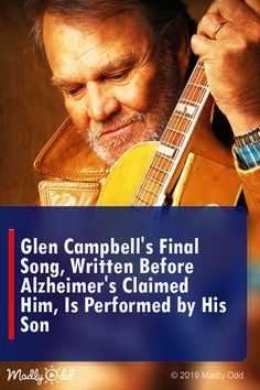 Glen Campbell's Final Song, Written Before Alzheimer's Claimed Him, Is Performed By His Son Country Music Videos, Country Music Singers, Country Songs, Gospel Music, Music Songs, Keith Urban Songs, One Last Song, Glen Campbell, Music Genius