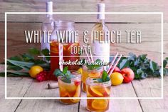Easy White wine and Peach Tea Cocktail   Chokolat Pimienta ♥