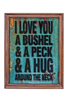 "Wood Frame Glass Sign - ""A Bushel and a Peck"""