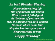 :)To my Blessed mother which was born on St. Patrick days...
