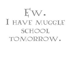 Muggle struggle <- To the previous pinner, you're a poet...and you didn't even know it.