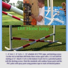 DIY Horse Jump with instructions. I tried to add this to my original pin but it wouldn't let me. I hope this helps more than just the picture. :)