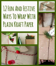 12 Fun And Festive Ways To Wrap With Plain Kraft Paper