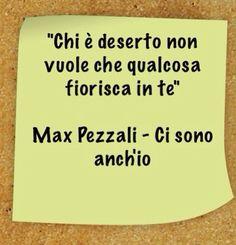 """""""Chi è deserto non vuole che qualcosa fiorisca in te"""" #Max #Pezzali Music Is Life, Pickup Lines, Information Technology, Step By Step"""