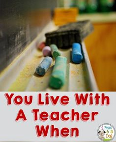 2 Peas and a Dog: You Live With A Teacher When