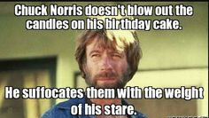 Tough guy actor Chuck Norris celebrates 74 a**-whoopin' years . Today's Chuck Norris fact: Few people can go down Niagara Falls in a barre. Happy Birthday Chuck, Chuck Norris Birthday, Funny Happy Birthday Meme, Birthday Memes, Birthday Wishes, Birthday Cake, Birthday Stuff, Birthday Greetings, Birthday Ideas