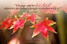 Embrace Change in Your Life by Bryant McGill (@Bryant Hughes McGill) at @SIMPLE Comunicación Reminders