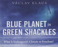 Global Warming Skepticism: The Final Phase Of The American Revolution -  Recently I spoke at the Freedom Force Conference in Phoenix on Climate Change. The person who made the connection between climate and freedom clearly and concisely was former Czech Republic Preside…