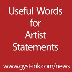 Useful Words for Artist Statements at www.gyst-ink.com/news