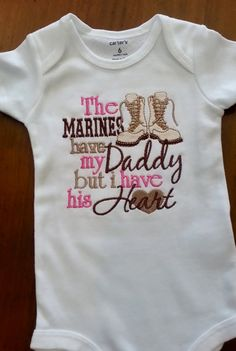 The Marines have my Daddy / Mommy but I have by GumballsOnline, $24.95