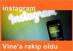 instagram vine'a rakipmi oluyor http://portal24.tk/2013/06/instagram-vinea-rakipmi-oluyor.html