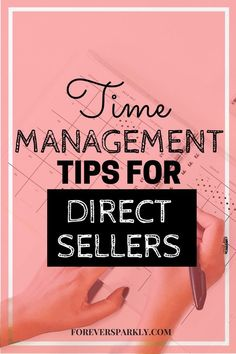 10 Time Management Tips for Direct Sellers - Forever Sparkly Home Based Business, Business Tips, Time Management Tools, Sales Management, Business Management, Direct Sales Tips, Direct Selling, Network Marketing Tips, Marketing Strategies