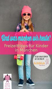 Freizeittipps für Kinder in München