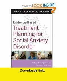 Evidence-Based Treatment Planning for Social Anxiety Disorder DVD Workbook (Evidence-Based Psychotherapy Treatment Planning Video Series) (9780470548141) Arthur E. Jongsma Jr., Timothy J. Bruce , ISBN-10: 0470548142  , ISBN-13: 978-0470548141 ,  , tutorials , pdf , ebook , torrent , downloads , rapidshare , filesonic , hotfile , megaupload , fileserve