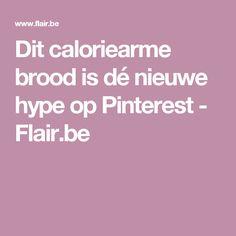 Dit caloriearme brood is dé nieuwe hype op Pinterest - Flair.be