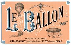 "clipping advertises the French aeronautical journal ""Le ballon"" and shows various types of flight, including an ornithopter, balloons and an airship. Paris, c. 1883."