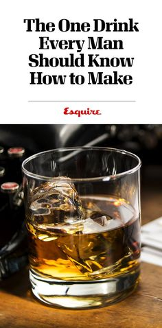 The One Drink Every Man Should Know How to Make