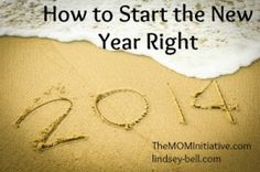 Some Tips on How to Start the New Year Right via @The M.O.M. Initiative
