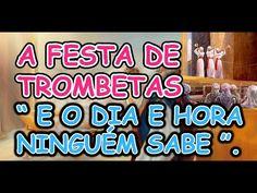 A FESTA DE TROMBETAS E A EXPRESSÃO O DIA E HORA NINGUÉM SABE - CONHEÇA A...