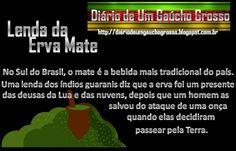 Diário de um Gaúcho Grosso: LENDA DA ERVA MATE- CULTURA GUARANI- CULTURA GAÚCH...