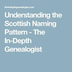Understanding the Scottish Naming Pattern - The In-Depth Genealogist