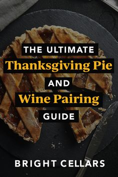 It is officially eating season! Here's 5 Thanksgiving pies and wine pairings are perfect for your (safe) friendsgiving, family get-together, or just because you're craving some pie! Bright Cellars, Thanksgiving Pies, Ripe Fruit, Wine Guide, Sweet Wine, Wine Pairings, Cherry Tart, Apple Desserts, Lemon Curd