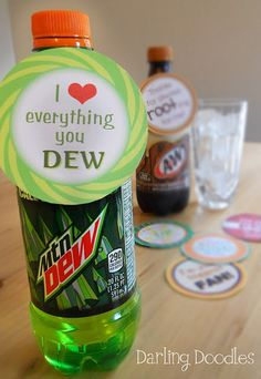 These are fun! soda fun  Rootbeer: Thanks for always root-ing for Me!  Mountain Dew: I Love (in heart) everything you Dew  Crush: Ive got a crush on you Fanta: Im your biggest fan! Dr. Pepper: You put pep in my step 7-Up: Everything looks Up when youre around!