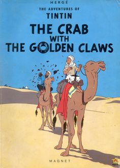"""The Crab with the Golden Claws is best known for introducing Tintin's best friend and one of the series' most memorable characters: Captain """"Blistering Barnacles"""" Haddock. As Tintin is investigating a mysterious can of crab and a drowned sailor, he meets Haddock, a """"miserable wretch"""" who's being kept in ample alcohol so his insidious first mate, Allan, can run a drug operation."""