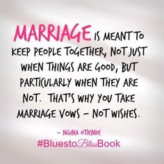 Marriage is meant to be for forever #BluestoBlissBook