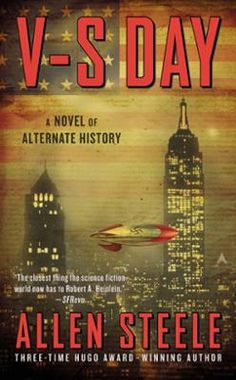 """V-S Day by Allen Steele, Click to Start Reading eBook, With a gift for visionary fiction that """"would make Robert A. Heinlein proud"""" (Entertainment Weekly) t"""