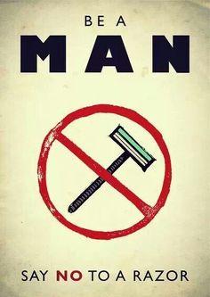 """Sois un homme : dis non au rasoir !"" Yes !"