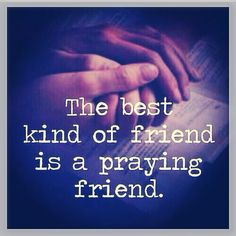 Sometimes, I don't think I'm the best friend! I am really trying to work on being a better one. a praying friend! But, my friends are the best kind! Best Friend Love, Special Friends, Special People, Friends Family, The Words, Praying For Friends, Quotes To Live By, Me Quotes, Bible Verses