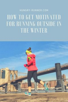 How To Get Motivated for Running Outside In Winter