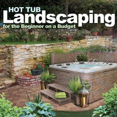 Landscape around your hot tub whether you're a newbie or on a budget. Check out this step-by-step guide.