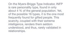 "I dont pin this to be seem ""smarter"" or ""better"" than people, im pinning for the part that says ""rarely validated in relationships."" This is why we as INFP's feel misunderstood."
