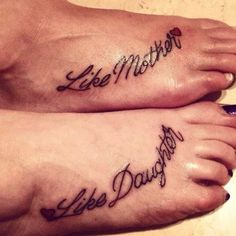 Like mother like daughter foot tattoo