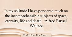 Alfred Russel Wallace Quotes About Death - 14007