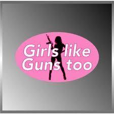 GIRLS LIKE GUNS TOO!!!