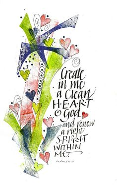 Create in me a clean heart oh God