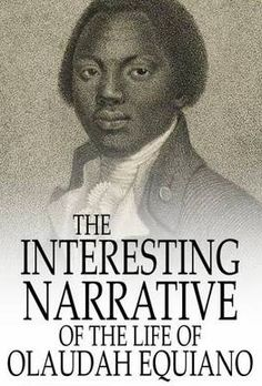 the interesting narrative of life of olaudah equiano olaudah  the interesting narrative of the life of olaudah equiano by olaudah equiano