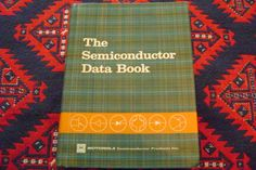 Motorola The Semiconductor Data Book Data Book