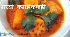 भरवां कमलककड़ी - stuffed lotus stem Healthy Eating Habits, Healthy Life, Healthy Living, Thai Red Curry, Lotus, Health Tips, Live, Ethnic Recipes, Food