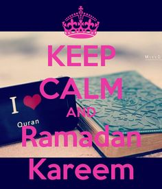 Keep Calm and Ramadan Kareem! Congratulations, it's Ramadan!