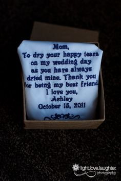 Handkerchief for mom on the wedding day! so adorable.